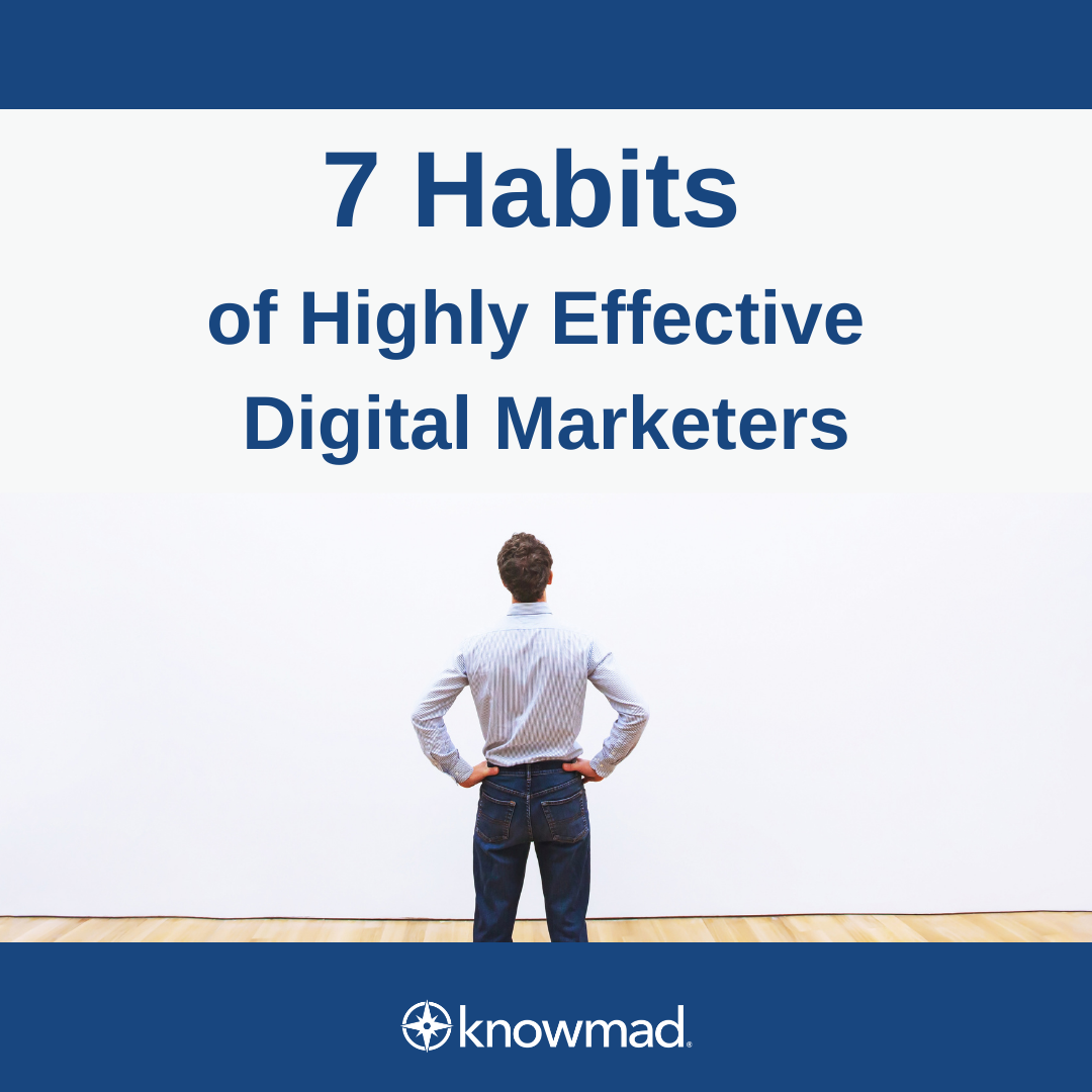 7 Habits of Highly Effective Digital Marketers