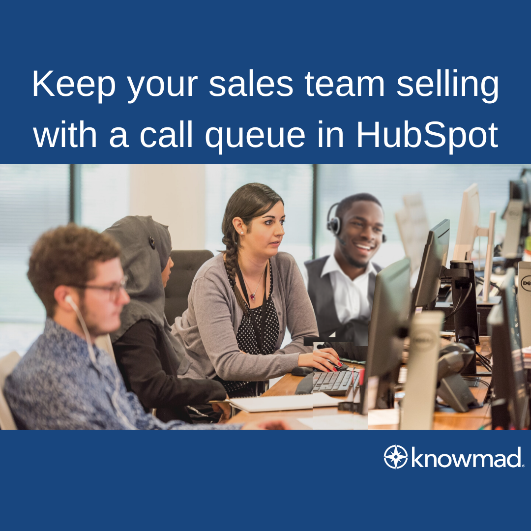 Keep Your Sales Team Selling with a Call Queue in HubSpot